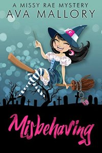 Misbehaving: A Missy Rae Mystery Image