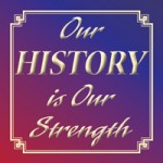 Our History is Our Strength