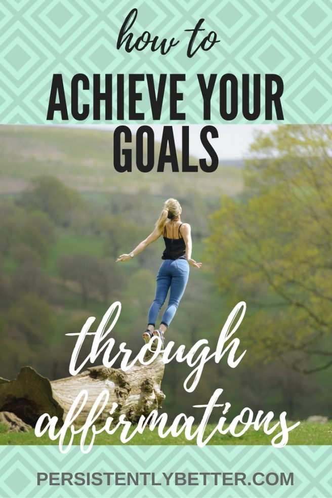 how to achieve your goals through affirmations