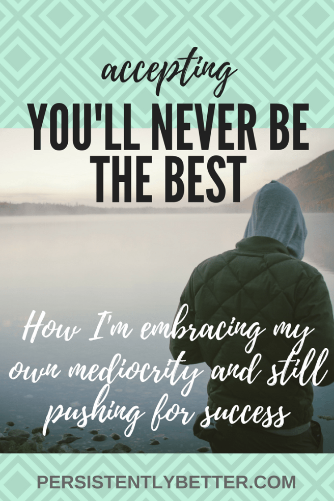 I'm not the best and that's okay - it doesn't mean Failure