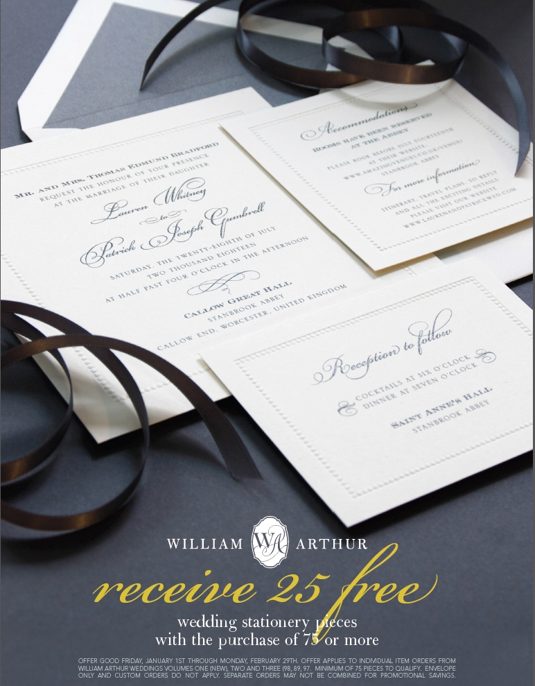 ... William Arthur. Now Through Monday, February 29th, You Can Receive 25  FREE Wedding Invitation Pieces With The Purchase Of 75 Or More From One Of  The ...