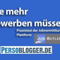 Nie mehr bewerben müssen!? – Praxistest der Jobvermittlungs-Plattform Job-Butler.com