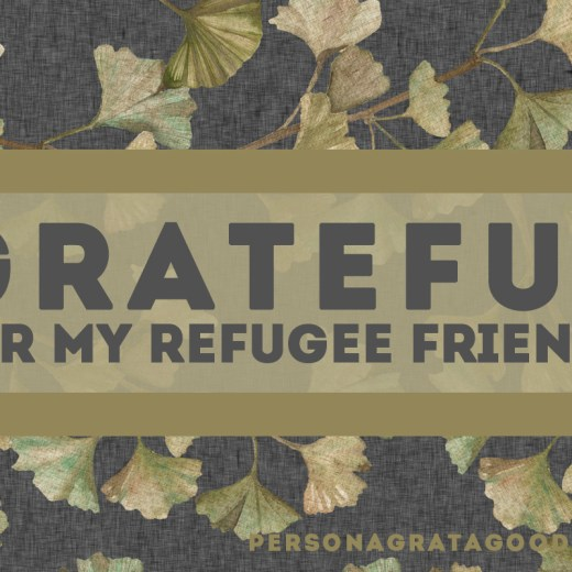 Why I'm thankful for refugees
