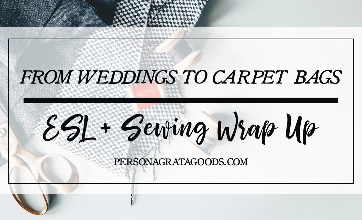 From Weddings to Carpet Bag Totes