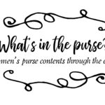 What Women Carry: Purses Contents Today & Yesteryear