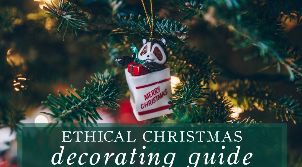 Ethical Christmas Decoration Shopping Guide