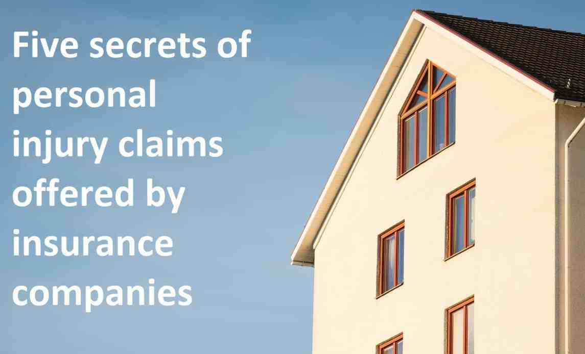 Five secrets of personal injury claims offered by insurance companies