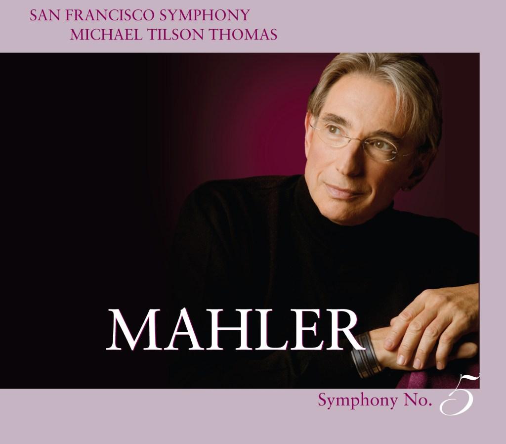 《Mahler: Symphony No. 5》San Francisco Symphony, Michael Tilson Thomas