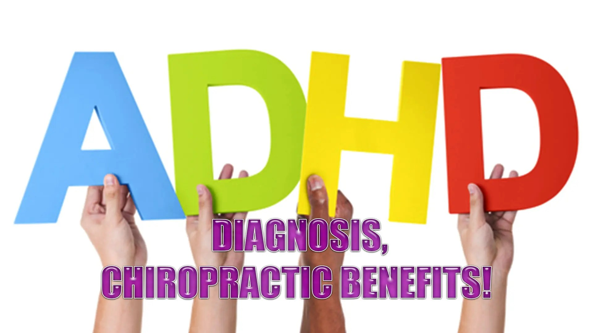 Kids Diagnosed With ADHD | How Chiropractic Benefits | El Paso, TX.