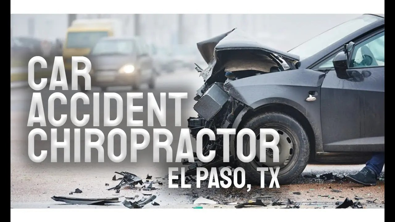 The *Best* Auto Injury Chiropractor El Paso, Tx