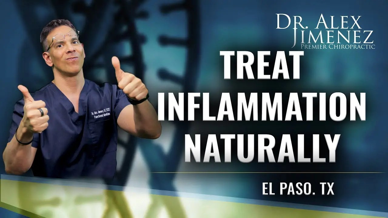 Dr. Alex Jimenez Podcast: How to Treat Inflammation Naturally