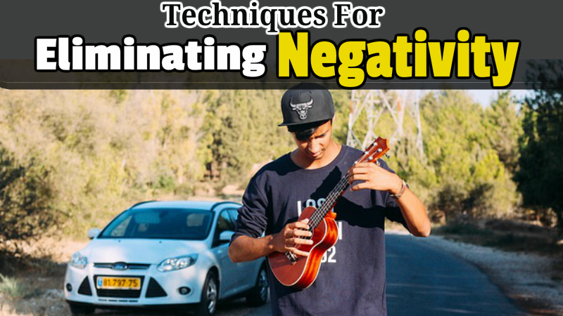 Techniques for Eliminating Negativity