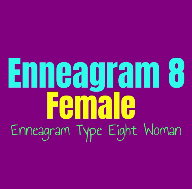 Enneagram Type 8 Female The Enneagram Type Eight Woman