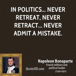 napoleon-bonaparte-leader-in-politics-never-retreat-never-retract-never-admit-a