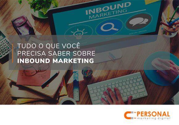 tudo que voce precisa saber sobre inbound marketing