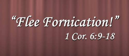 Flee fornication!