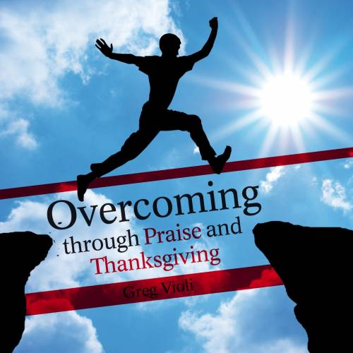 The wonders of praise and thanksgiving