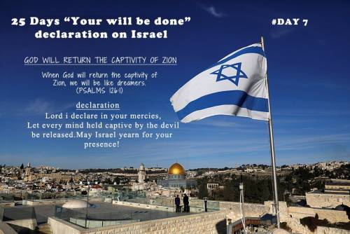 "25 Days ""Your will be done"" declaration on Israel: Day 7"