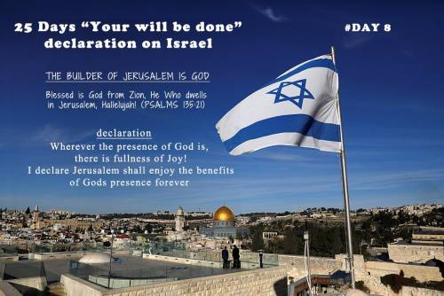 "25 Days ""Your will be done"" declaration on Israel: Day 8"
