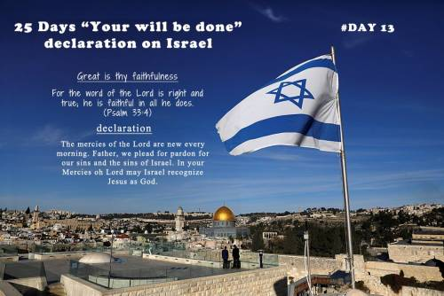 "25 Days ""Your will be done"" declaration on Israel: Day 13"