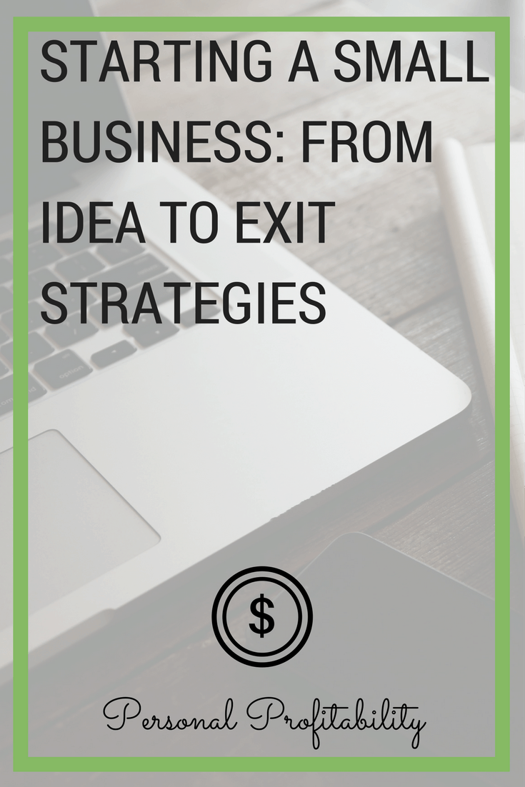 Starting a Small Business- From Idea to Exit Strategies Pinterest