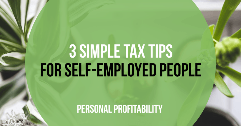 3 Simple Tax Tips for Self-Employed People- PersonalProfitability.com