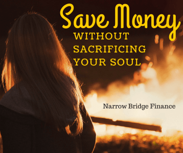 Save Money Without Sacrificing Your Soul