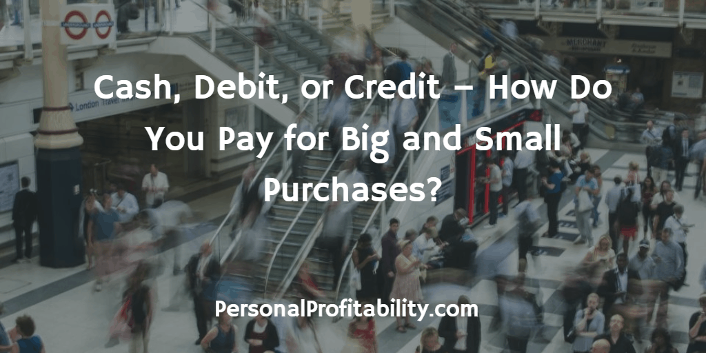 Cash-Debit-or-Credit-How-Do-You-Pay-for-Big-and-Small-Purchases