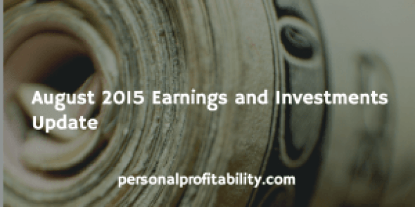 August 2015 Earnings and Investments Update