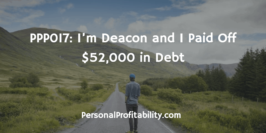 PPP017-Im-Deacon-and-I-Paid-Off-$52000-in-Debt