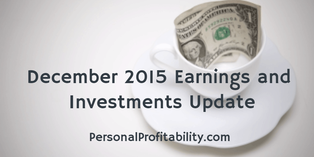 December 2015 Earnings and Investments Update