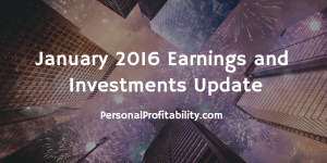 January 2016 Earnings and Investments Update