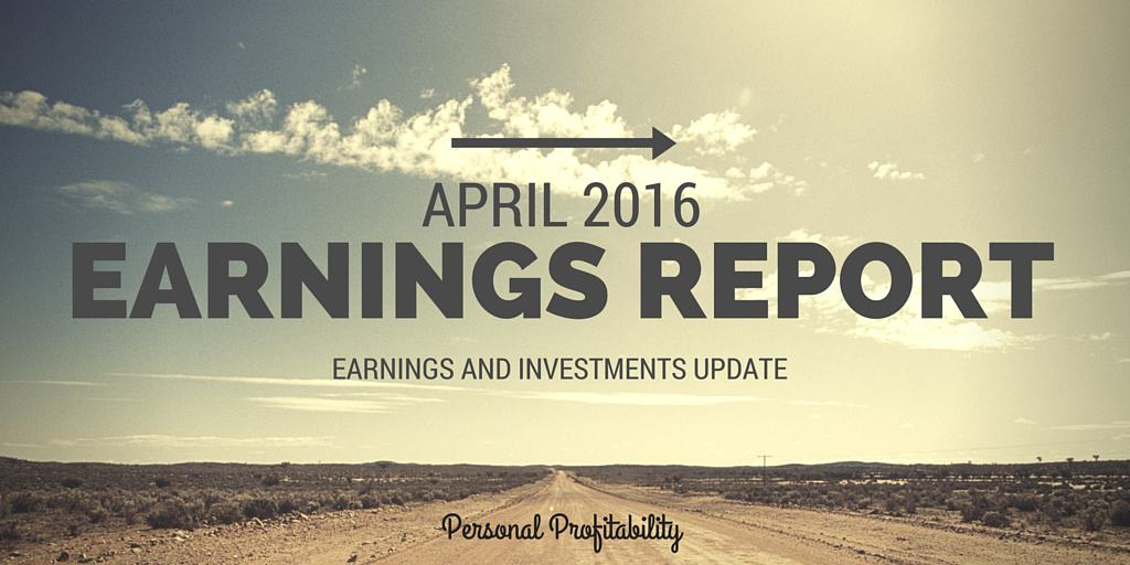 APRIL 2016 Earnings and Investments PersonalProfitability.com