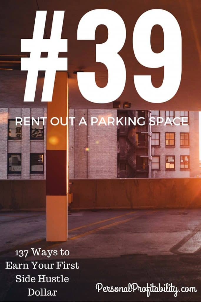 137 Ways to Earn Your First Side Hustle Dollar #39 Rent out a Parking Spot - PersonalProfitability.com