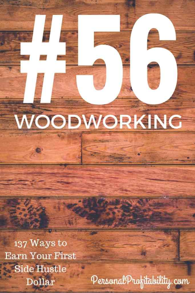 137 Ways to Earn Your First Side Hustle Dollar #56 Woodworking - PersonalProfitability.com