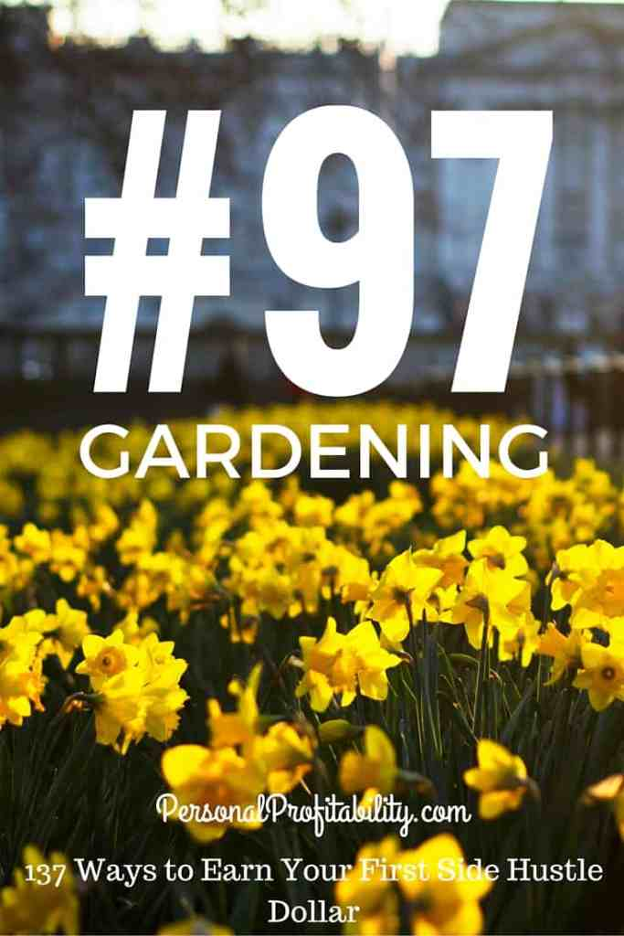 137 Ways to Earn Your First Side Hustle Dollar #97 Gardening - PersonalProfitability.com