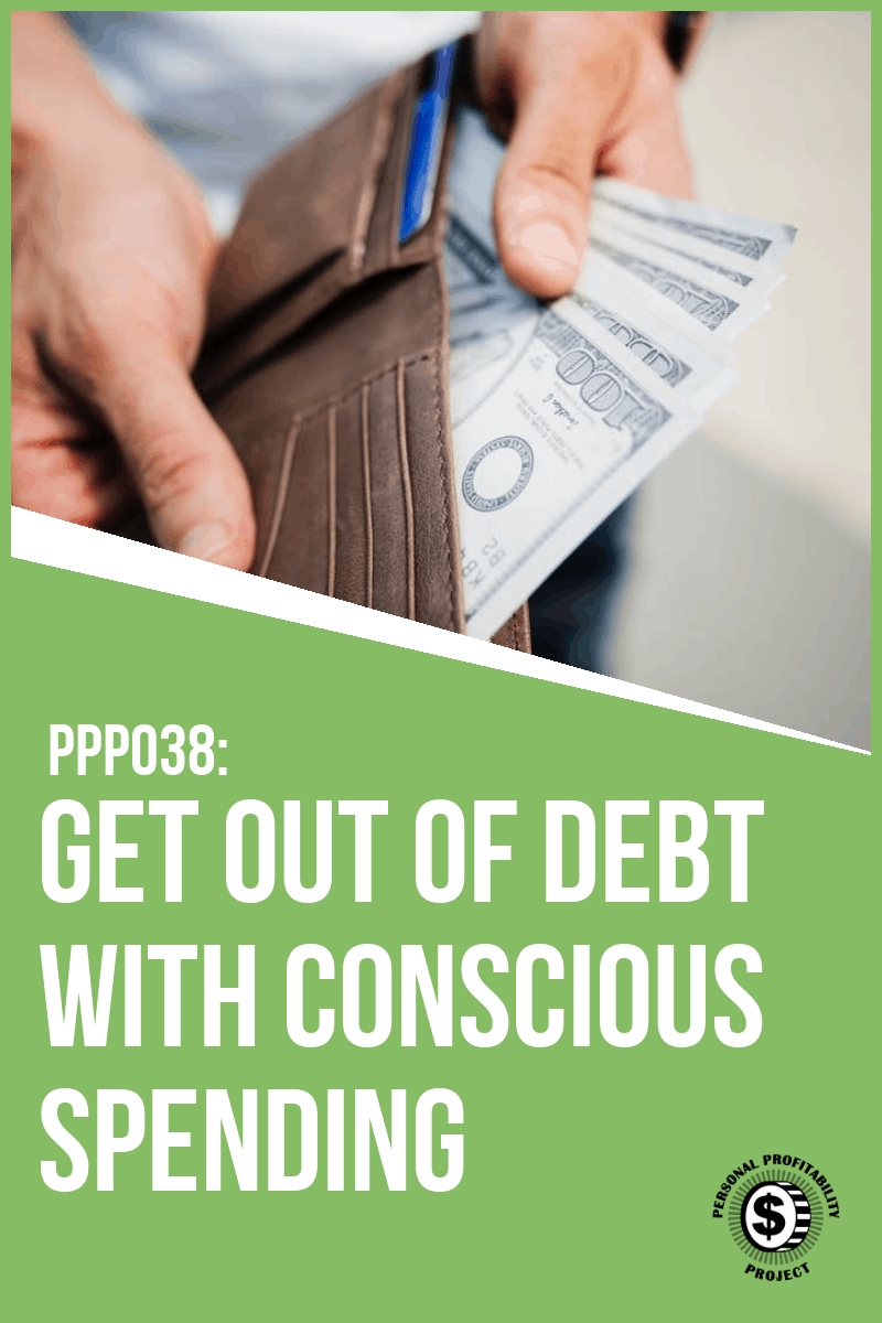PPP038: Get Out of Debt with Conscious Spending