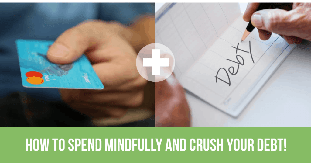 How to spend mindfully and crush your debt!- PersonalProfitability.com