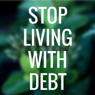 Stop Living With Debt