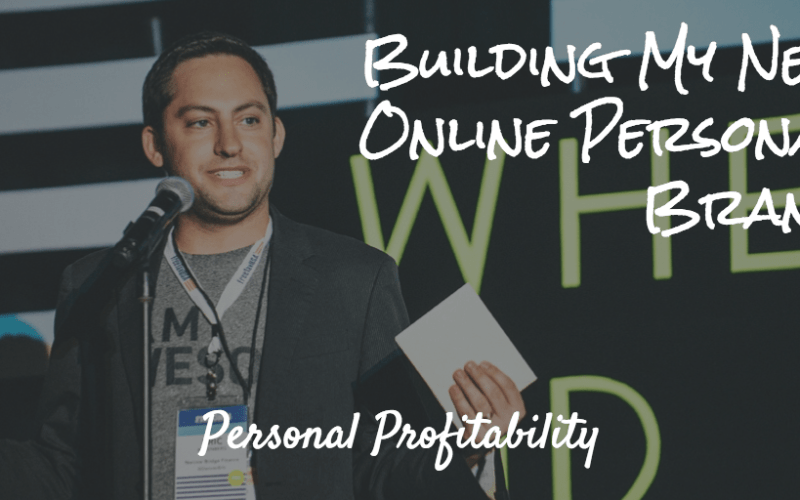 Building My New Online Personal Brand