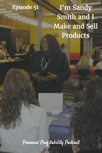 I'm Sandy Smith and I Make and Sell Products