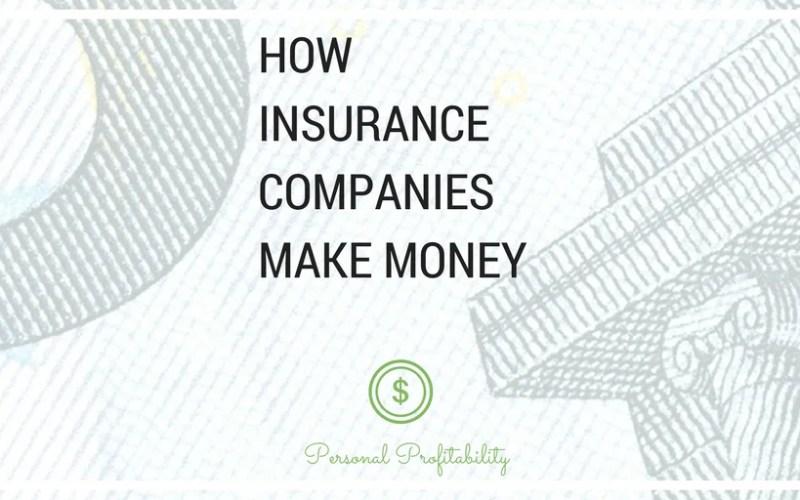 How Insurance Companies Make Money