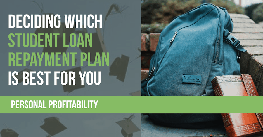 Deciding Which Student Loan Repayment Plan is Best for You- PersonalProfitability