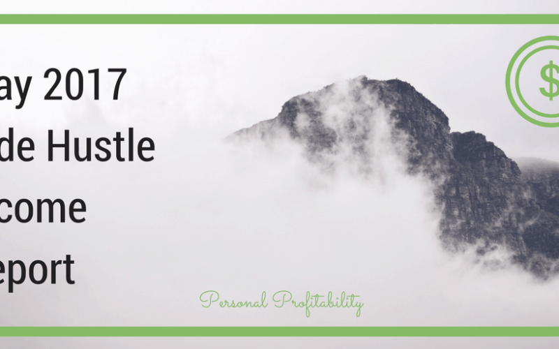 May 2017 Side Hustle Income Report