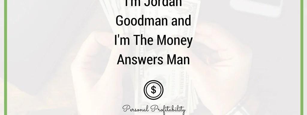 PPP058: I'm Jordan Goodman and I'm The Money Answers Man