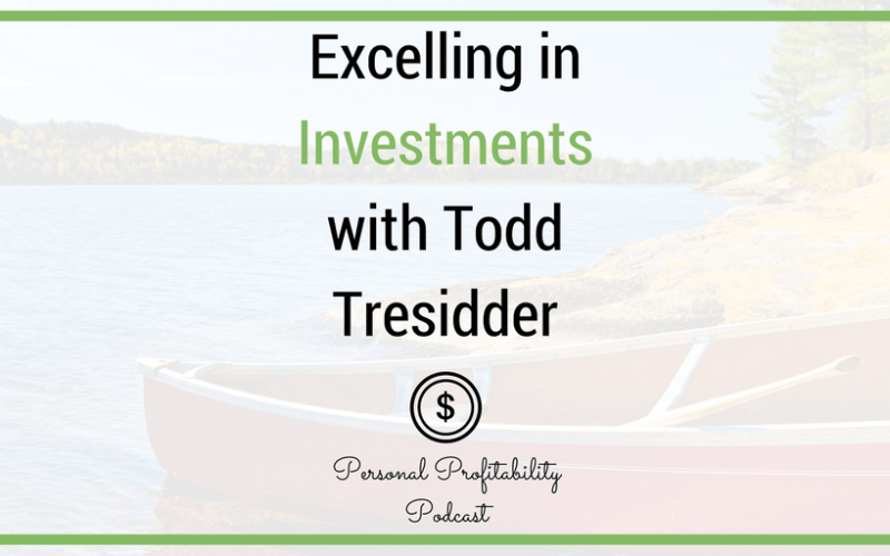 PPP064: Excelling in Investments with Todd Tresidder