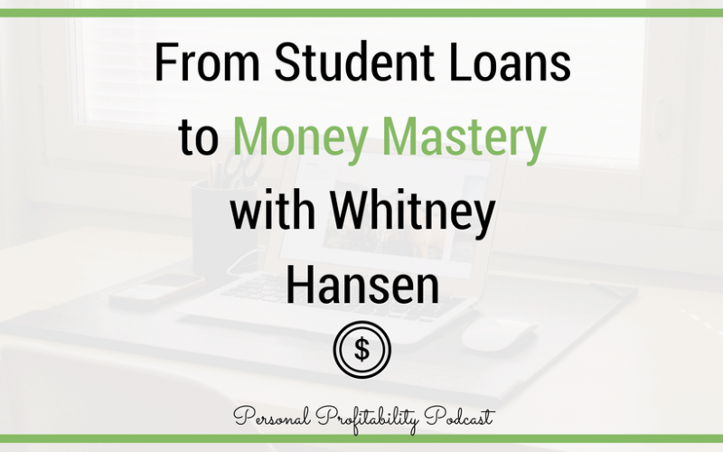 PPP075: From Student Loans to Money Mastery with Whitney Hansen