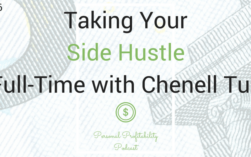 PPP076: Taking Your Side Hustle Full-Time with Chenell Tull