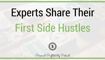 Experts Share Their First Side Hustle