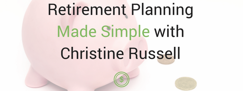 PPP078: Retirement Planning with Christine Russell